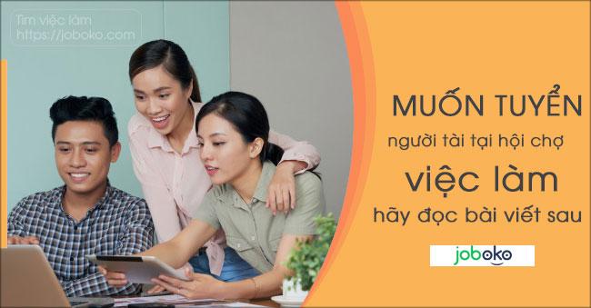 Hội chợ việc làm mang đến nhiều cơ hội cho nhà tuyển dụng và ứng viên