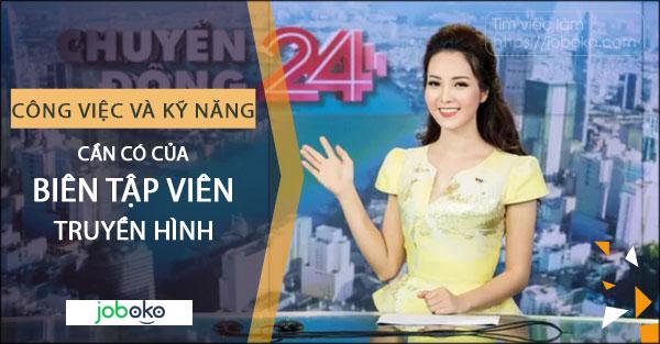 cong viec va ky nang can co cua bien tap vien truyen hinh