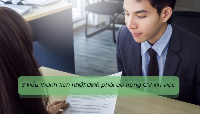 Những thành tích nhất định phải có trong CV xin việc