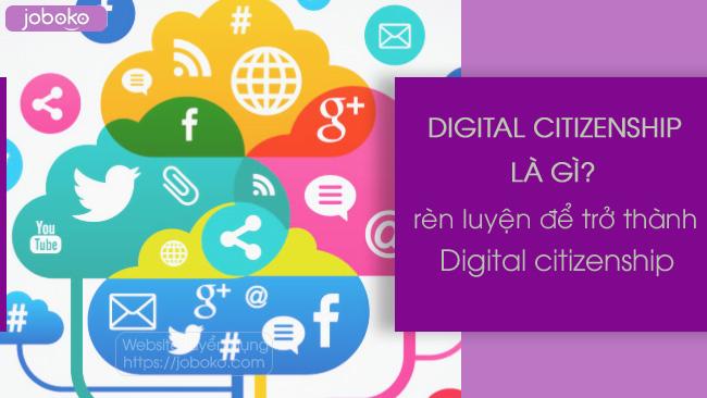 digital citizenship la gi ren luyen de tro thanh digital citizenship